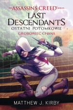 Assassins Creed: Last Descendants - Ostatni Potomkowie. Grobowiec Chana