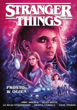 Stranger Things: Prosto w ogień