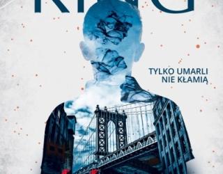 Tylko umarli nie mają sekretów - zapowiedź nowej książki S. Kinga